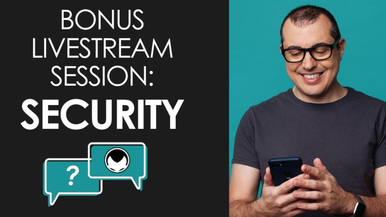 Bonus Livestream Session - Security