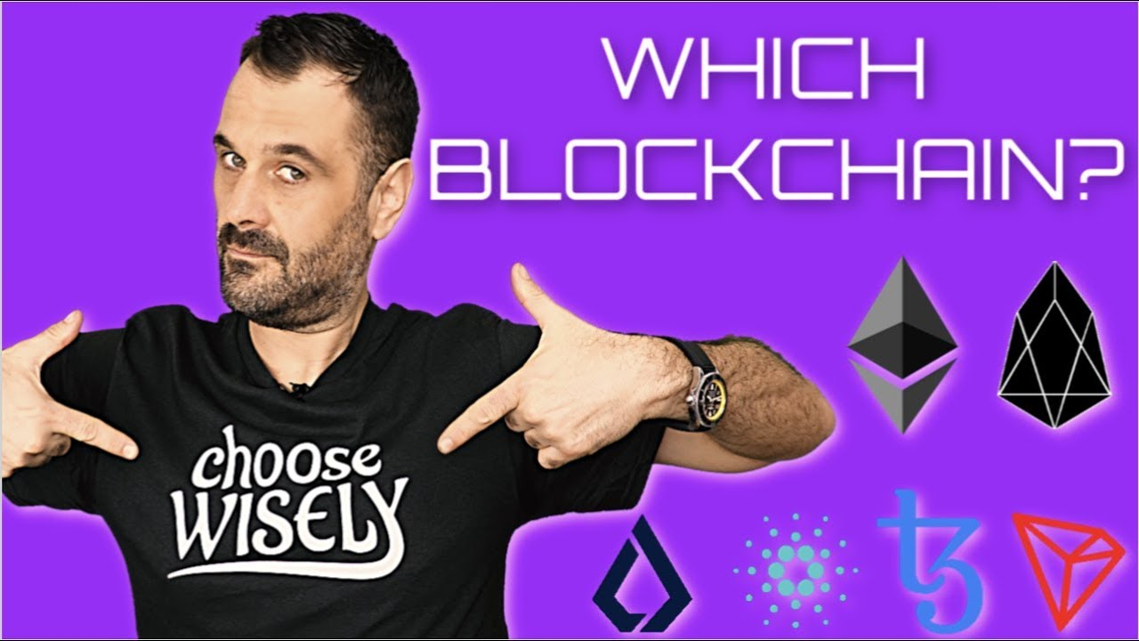 CHOOSE WISELY...Which Blockchain ? EOS | ETH | Tron | Cardano | Tezos ?