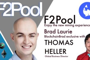 F2Pool | World's Largest Crypto  Mining Pool | Thomas Heller | BlockchainBrad | PoW Cryptocurrencies