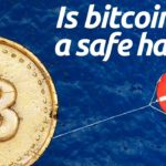 Has Bitcoin Failed As a Safe Haven Asset?