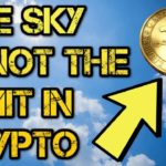 The Sky is Not The limit In Crypto (Must Watch)