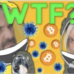 WHAT THE ACTUAL F**K IS GOING ON IN THE WORLD AND BITCOIN / CRYPTO?