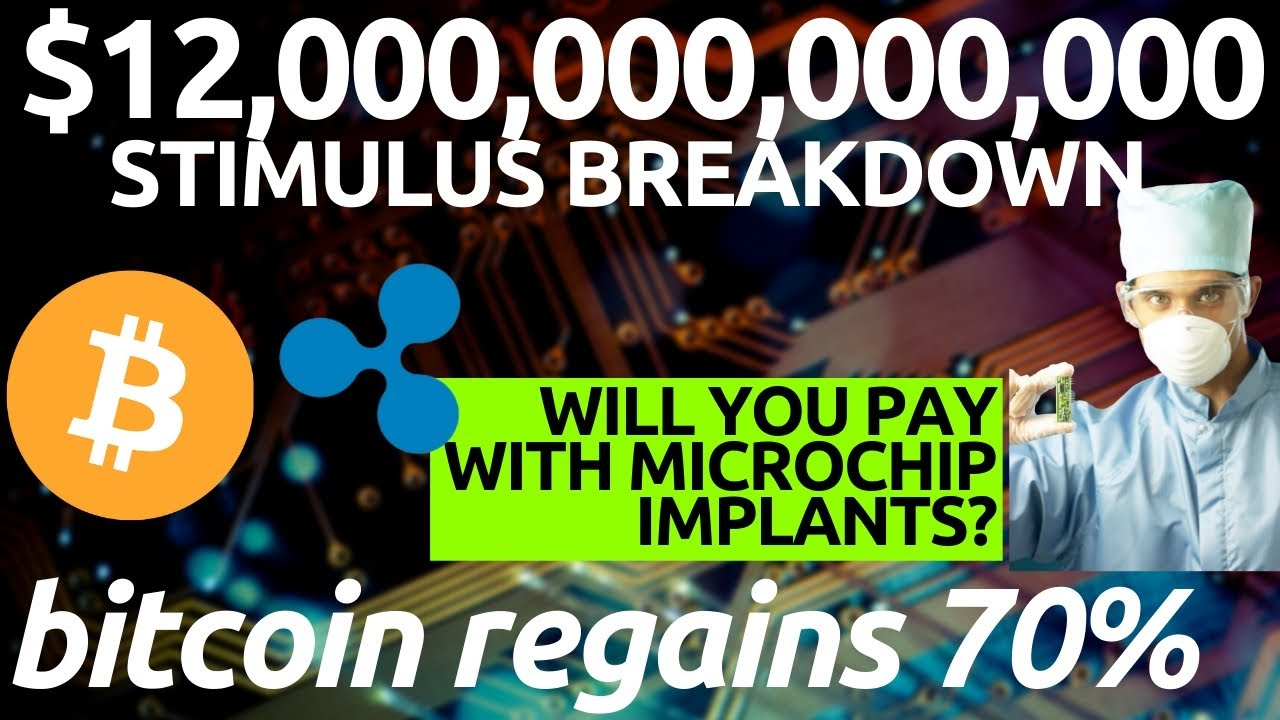 BITCOIN TO SKYROCKET   $12 TRILLION Global Stimulus and Dow Jones   Microchip Implant with Ripple