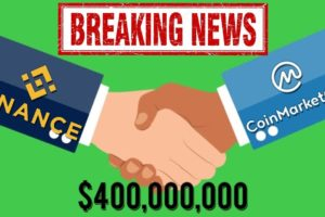 BREAKING: Binance Acquires CoinMarketCap For $400,000,000!