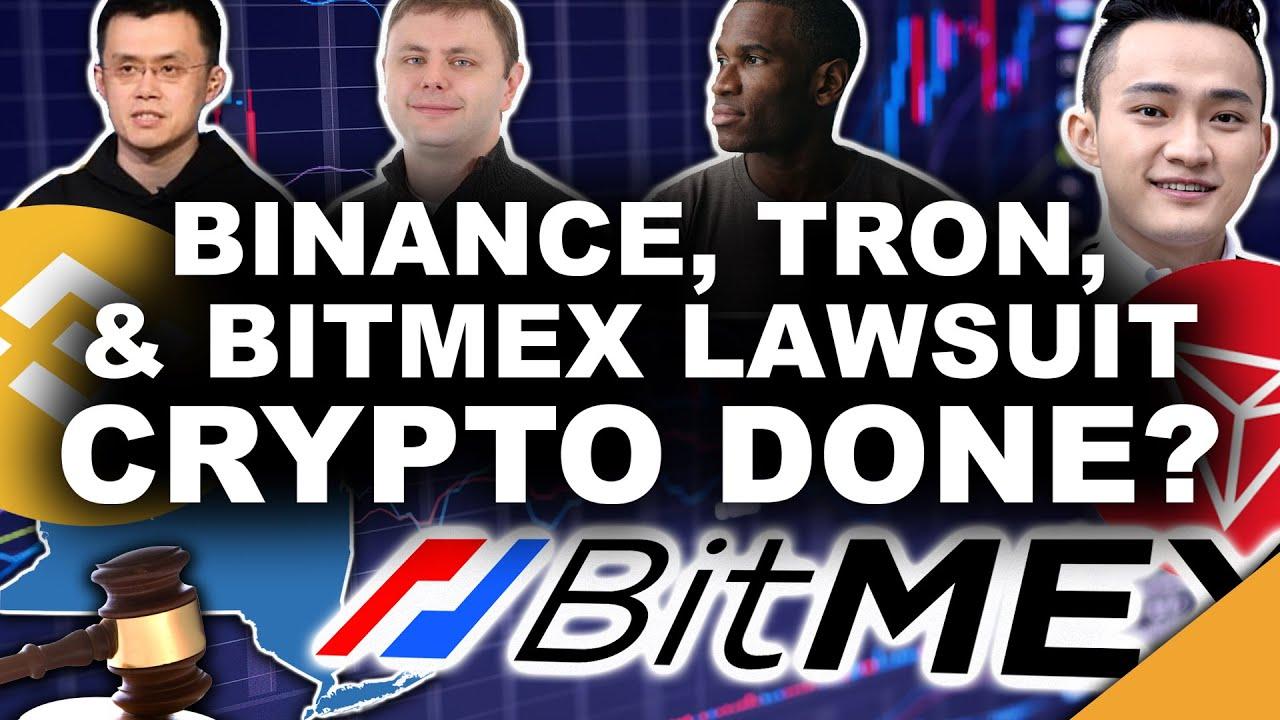 Binance, TRON, & BitMex Lawsuit   Is Crypto Finished?