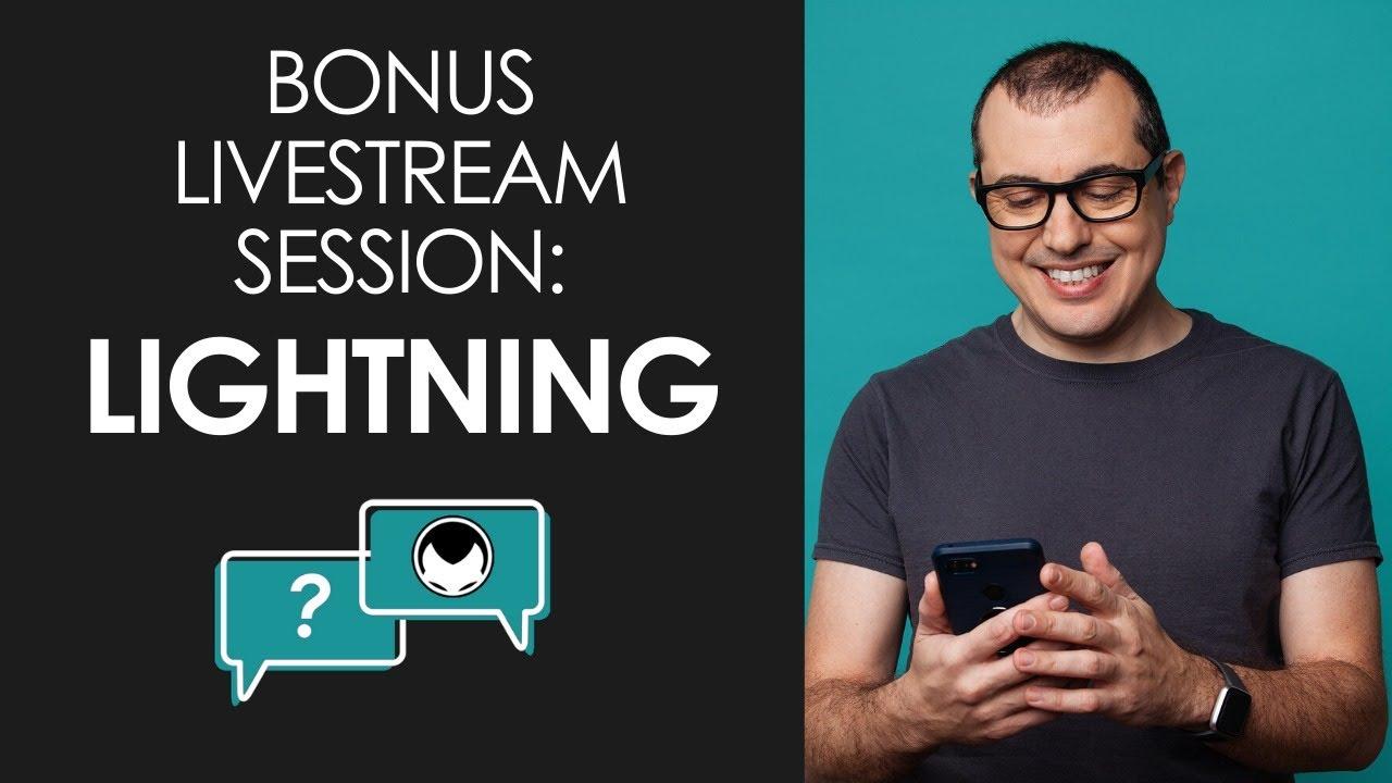 Bonus Livestream Session - Lightning