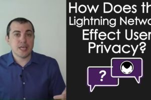 Q&A How does the Lightning Network effect users privacy?