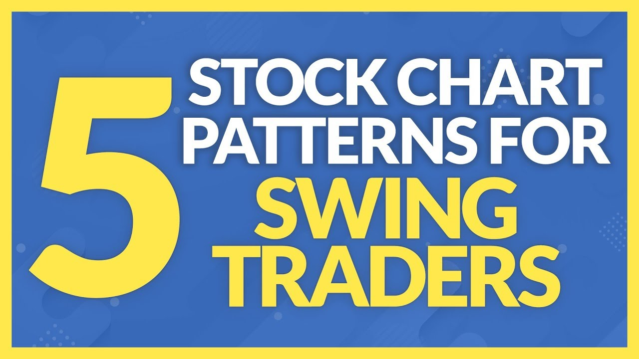 Top 5 Stock Chart Patterns for Swing Traders (Beginners Tutorial)