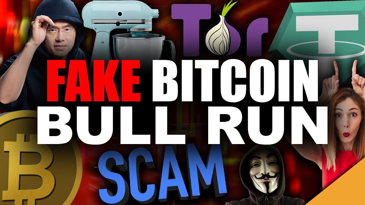 Fake Bitcoin Bull Run: Oldest Scam in the Book