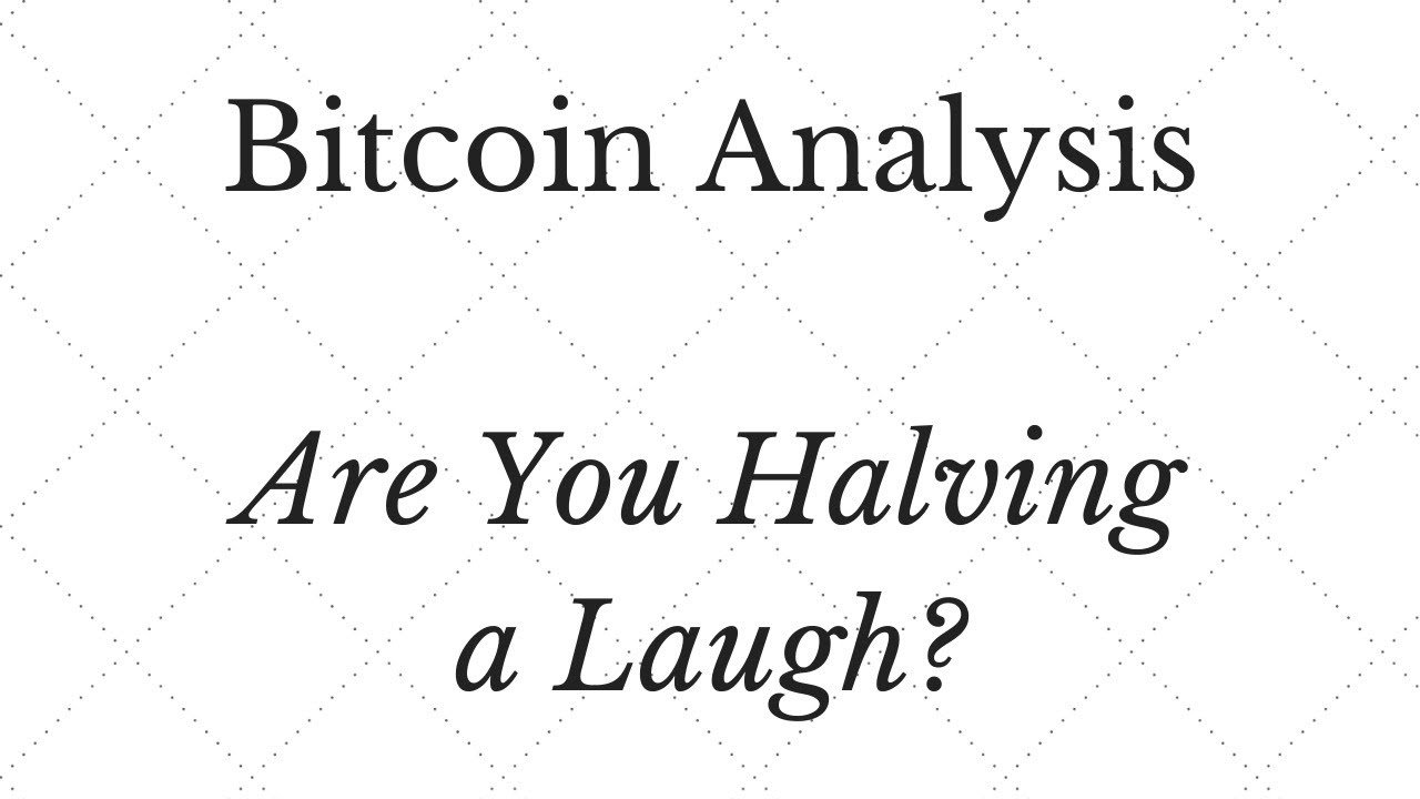 Bitcoin ($BTC) Technical Analysis - Are You 'Halving' a Laugh?