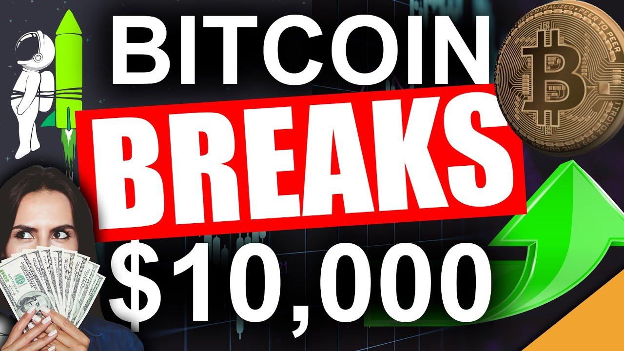 Bitcoin Breaks $10,000 (Beginning of a Bitcoin Bull Run?)